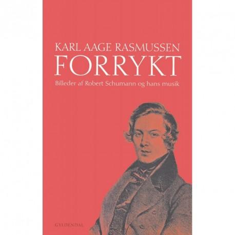Forrykt: Billeder af Robert Schumann og hans musik