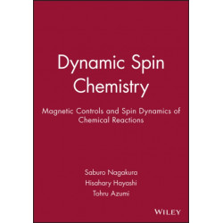 Dynamic Spin Chemistry: Magnetic Controls and Spin Dynamics of Chemical Reactions
