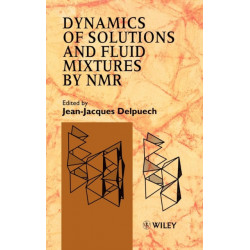 Dynamics of Solutions and Fluid Mixtures by NMR