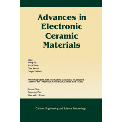Advances in Electronic Ceramic Materials: A Collection of Papers Presented at the 29th International Conference on Advanced Ceramics and Composites, Jan 23-28, 2005, Cocoa Beach, FL