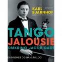 Tango Jalousie: Omkring Jacob Gade