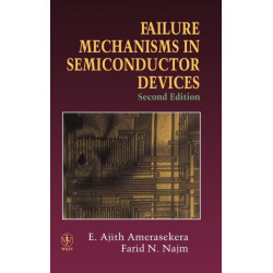 Failure Mechanisms in Semiconductor Devices