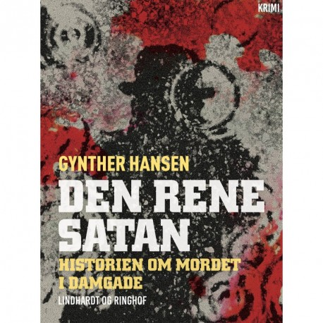 Den rene satan: Historien om mordet i Damgade