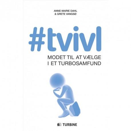 #TVIVL: Modet til at vælge i et turbosamfund