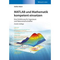 MATLAB und Mathematik kompetent einsetzen: Eine Einfuhrung fur Ingenieure und Naturwissenschaftler