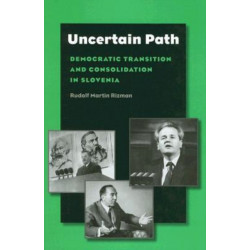 Uncertain Path: Democratic Transition and Consolidation in Slovenia