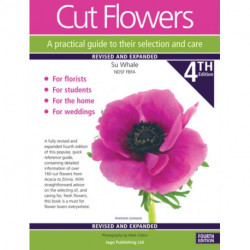 Cut Cut Flowers A practical guide to their selection and care