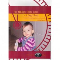 For tidligt fødte børn - i dagtilbud: arbejdshæfte for pædagogisk personale i dagtilbud