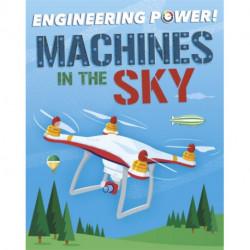 Engineering Power!: Machines in the Sky