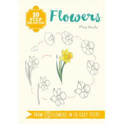 10 Step Drawing: Flowers: Draw 75 Flowers in 10 Easy Steps