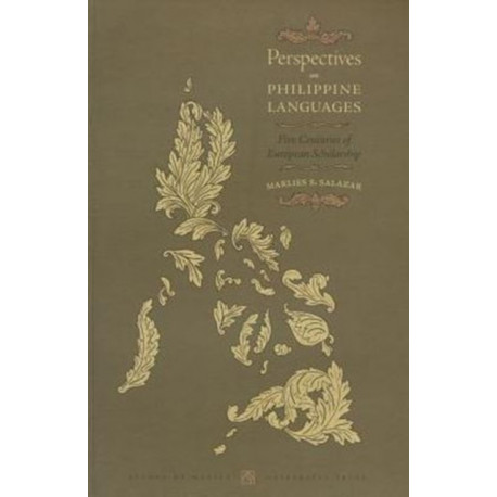 Perspectives on Philippine Languages: Five Centuries of European Scholarship