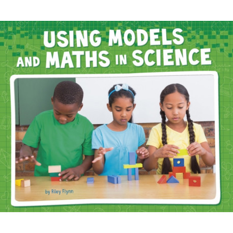 Using Models and Maths in Science