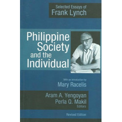 Philippine Society and the Individual: Selected Essays of Frank Lynch