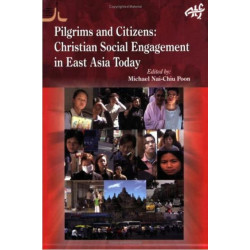 Pilgrims and Citizens: Christian Engagement in Asia Today