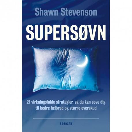 Supersøvn: 21 virkningsfulde strategier, så du kan sove dig til bedre helbred og større overskud