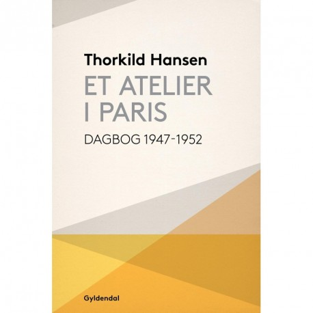 Et atelier i Paris: Dagbog 1947-52