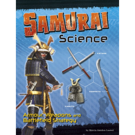 Samurai Science: Armour, Weapons and Battlefield Strategy