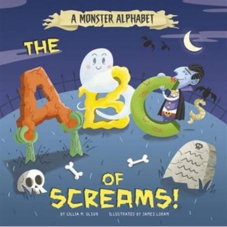 A Monster Alphabet: The ABCs of Screams!