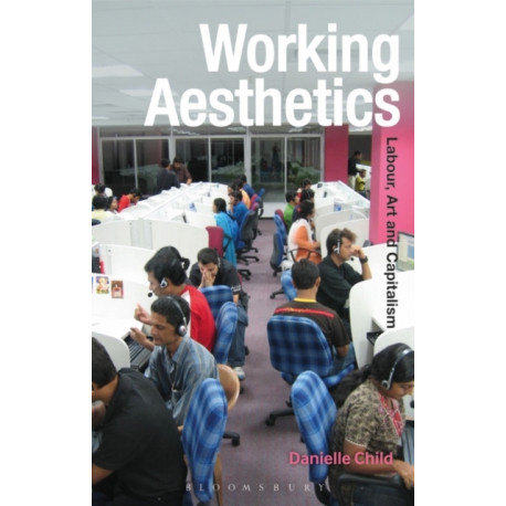 Working Aesthetics: Labour, Art and Capitalism