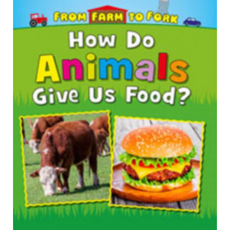 From Farm to Fork: Where Does My Food Come From? Pack A of 4