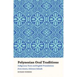 Polynesian Oral Traditions: Indigenous Texts and English Translations from Anuta, Solomon Islands