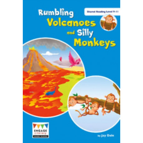 Rumbling Volcanoes and Silly Monkeys: Shared Reading Levels 9-11