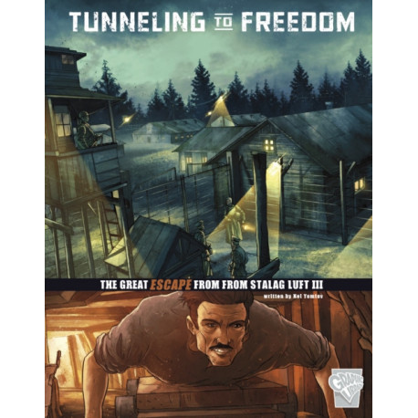 Tunnelling to Freedom: The Great Escape from Stalag Luft III
