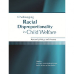 Challenging Racial Disproportionality: Research, Policy, and Practice