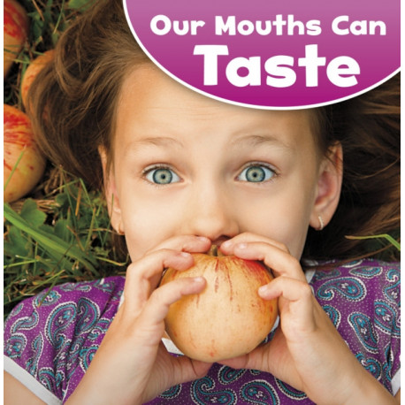 Our Mouths Can Taste