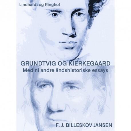 Grundtvig og Kierkegaard med ni andre åndshistoriske essyas