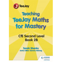 Teaching TeeJay Maths for Mastery: CfE Second Level Book 2 B