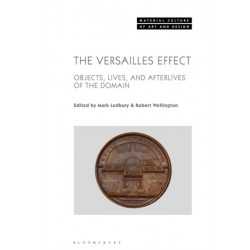 The Versailles Effect: Objects, Lives, and Afterlives of the Domaine