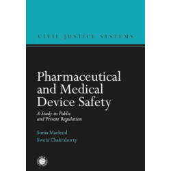 Pharmaceutical and Medical Device Safety: A Study in Public and Private Regulation