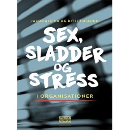Sex, sladder og stress i organisationer