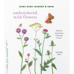 Embroidered Wild Flowers: Patterns Inspired by Field and Forest