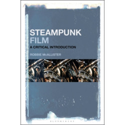 Steampunk Film: A Critical Introduction