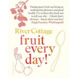 River Cottage Fruit Every Day!