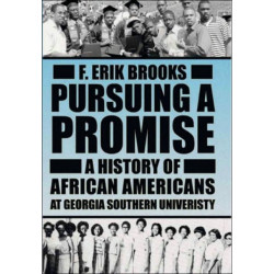 Pursuing A Promise: A History Of African Americans At Georgia Southern University (H700/Mrc)