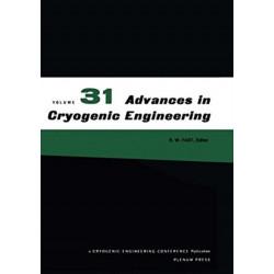 Advances in Cryogenic Engineering: Volume 31