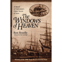 The Windows of Heaven: A Novel of Galveston's Great Storm of 1900