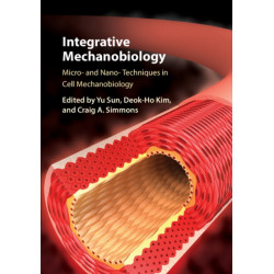 Integrative Mechanobiology: Micro- and Nano- Techniques in Cell Mechanobiology