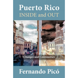 Puerto Rico Inside and Out: Changes and Continuities in Recent Decades