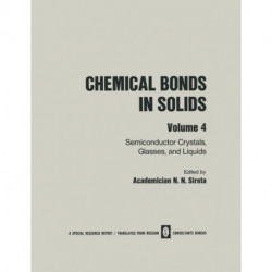 Chemical Bonds in Solids: Volume 4: Semiconductor Crystals, Glasses, and Liquids