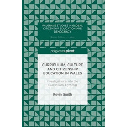 Curriculum, Culture and Citizenship Education in Wales: Investigations into the Curriculum Cymreig