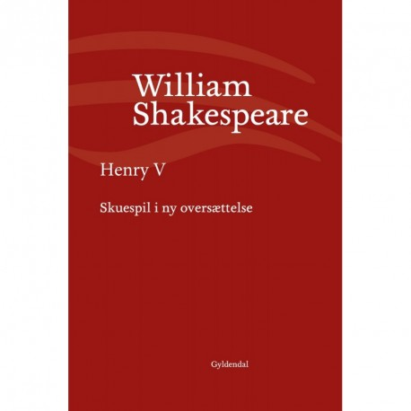 Henry V: Skuespil i ny oversættelse