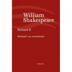 Richard II: Skuespil i ny oversættelse