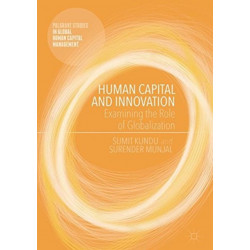 Human Capital and Innovation: Examining the Role of Globalization
