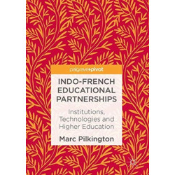 Indo-French Educational Partnerships: Institutions, Technologies and Higher Education