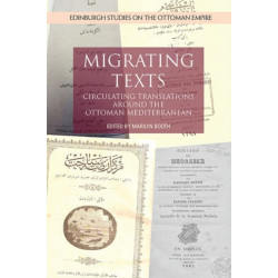 Migrating Texts: Circulating Translations Around the Ottoman Mediterranean