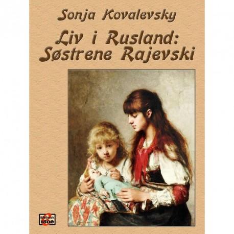 Liv i Rusland: Søstrene Rajevski